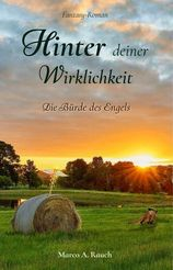 """Cover """"Hinter deiner Wirklichkeit"""" von Marco A. Rauch"""