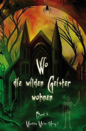 """Cover der Anthologie """"Wo die wilden Geister wohnen - Band 4"""""""